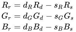 {\displaystyle {\begin{aligned}R_{r}&=d_{R}R_{d}-s_{R}R_{s}\\G_{r}&=d_{G}G_{d}-s_{G}G_{s}\\B_{r}&=d_{B}B_{d}-s_{B}B_{s}\end{aligned}}}