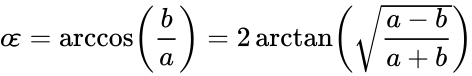 {\displaystyle o\!\varepsilon =\arccos \left({\frac {b}{a}}\right)=2\arctan \left({\sqrt {\frac {a-b}{a+b}}}\right)}
