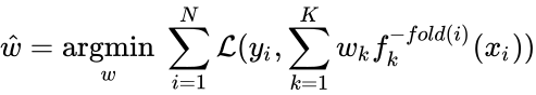 {\displaystyle {\hat {w}}={\underset {w}{\operatorname {argmin} }}~\sum \limits _{i=1}^{N}{\mathcal {L}}(y_{i},\sum \limits _{k=1}^{K}w_{k}f_{k}^{-fold(i)}(x_{i}))}