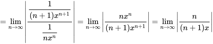 {\displaystyle =\lim _{n\to \infty }\left|{\frac {\dfrac {1}{(n+1)x^{n+1}}}{\dfrac {1}{nx^{n}}}}\right|=\lim _{n\to \infty }\left|{\frac {nx^{n}}{(n+1)x^{n+1}}}\right|=\lim _{n\to \infty }\left|{\frac {n}{(n+1)x}}\right|}