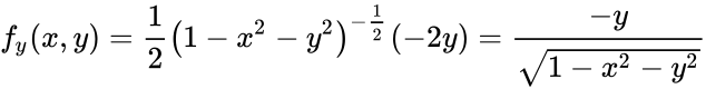 {\displaystyle f_{y}(x,y)={\frac {1}{2}}\left(1-x^{2}-y^{2}\right)^{-{\frac {1}{2}}}(-2y)={\frac {-y}{\sqrt {1-x^{2}-y^{2}}}}}