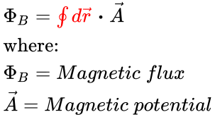{\displaystyle {\begin{array}{l}\Phi _{B}={\color {red}\oint d{\vec {r}}}\;{\boldsymbol {\cdot }}\;{\vec {A}}\\{\text{where:}}\\\Phi _{B}=Magnetic\;flux\\{\vec {A}}=Magnetic\;potential\\\end{array}}}
