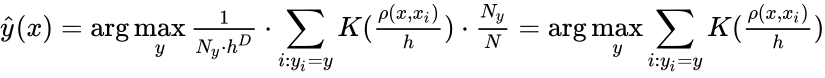 {\displaystyle {\hat {y}}(x)=\arg \max _{y}{\tfrac {1}{N_{y}\cdot h^{D}}}\cdot \sum _{i:y_{i}=y}K({\tfrac {\rho (x,x_{i})}{h}})\cdot {\tfrac {N_{y}}{N}}=\arg \max _{y}\sum _{i:y_{i}=y}K({\tfrac {\rho (x,x_{i})}{h}})}
