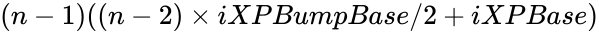 {\displaystyle (n-1)((n-2)\times iXPBumpBase/2+iXPBase)}