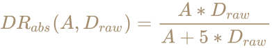 \color [rgb]{0.6392156862745098,0.5529411764705883,0.42745098039215684}DR_{abs}(A,D_{raw})={A*{D_{raw}} \over A+5*D_{raw}}