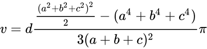 {\displaystyle v=d{\frac {{\frac {(a^{2}+b^{2}+c^{2})^{2}}{2}}-(a^{4}+b^{4}+c^{4})}{3(a+b+c)^{2}}}\pi }