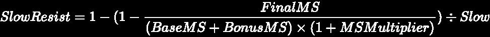 {\displaystyle \pagecolor {black}\color {White}SlowResist=1-({{1-{{FinalMS} \over {(BaseMS+BonusMS)\times (1+MSMultiplier)}}})\div {Slow}}}