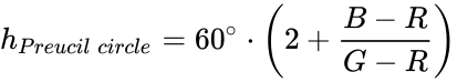 {\displaystyle h_{Preucil\ circle}=60^{\circ }\cdot \left(2+{\frac {B-R}{G-R}}\right)}