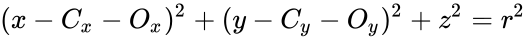 {\displaystyle (x-C_{x}-O_{x})^{2}+(y-C_{y}-O_{y})^{2}+z^{2}=r^{2}\,}