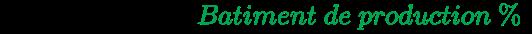 {\displaystyle {\times 1.2~ou~20\%\times \left({\color {Green}Batiment~de~production~\%}\right)}}