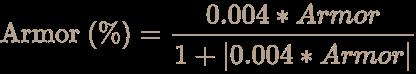 \color [rgb]{0.7058823529411765,0.6274509803921569,0.5490196078431373}{\text{Armor }}(\%)={\frac {0.004*Armor}{1+\vert 0.004*Armor\vert }}