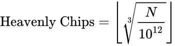 {\displaystyle {\text{Heavenly Chips}}=\left\lfloor {\sqrt[{3}]{\frac {N}{10^{12}}}}\right\rfloor }