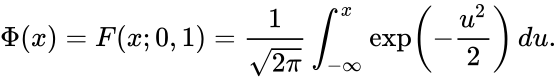 {\displaystyle \Phi (x)=F(x;0,1)={\frac {1}{\sqrt {2\pi }}}\int _{-\infty }^{x}\exp \left(-{\frac {u^{2}}{2}}\right)\,du.}