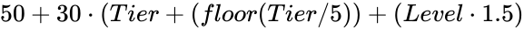 {\displaystyle 50+30\cdot (Tier+(floor(Tier/5))+(Level\cdot 1.5)}