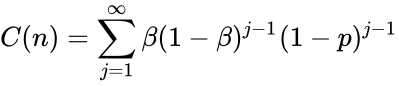 {\displaystyle C(n)=\sum _{j=1}^{\infty }\beta (1-\beta )^{j-1}(1-p)^{j-1}}
