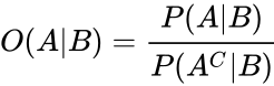 {\displaystyle O(A B)={\frac {P(A B)}{P(A^{C} B)}}\!}