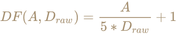 \color [rgb]{0.6392156862745098,0.5529411764705883,0.42745098039215684}DF(A,D_{raw})={A \over 5*D_{raw}}+1
