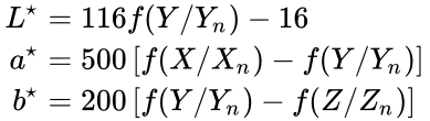 {\displaystyle {\begin{aligned}L^{\star }&=116f(Y/Y_{n})-16\\a^{\star }&=500\left[f(X/X_{n})-f(Y/Y_{n})\right]\\b^{\star }&=200\left[f(Y/Y_{n})-f(Z/Z_{n})\right]\end{aligned}}}