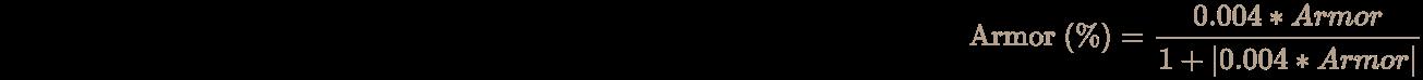 \pagecolor [rgb]{0.058823529411764705,0.058823529411764705,0.058823529411764705}\color [rgb]{0.7058823529411765,0.6274509803921569,0.5490196078431373}{\text{Armor }}(\%)={\frac {0.004*Armor}{1+\vert 0.004*Armor\vert }}