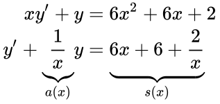 {\displaystyle {\begin{aligned}xy'+y&=6x^{2}+6x+2\\y'+\underbrace {\frac {1}{x}} _{a(x)}y&=\underbrace {6x+6+{\frac {2}{x}}} _{s(x)}\end{aligned}}}