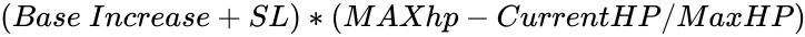 {\displaystyle (Base~Increase+SL)*(MAXhp-CurrentHP/MaxHP)}