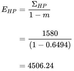 {\displaystyle {\begin{aligned}E_{HP}&={\frac {\Sigma _{HP}}{1-m}}\\\\&={\frac {1580}{(1-0.6494)}}\\\\&=4506.24\\\end{aligned}}}
