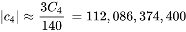 {\displaystyle  c_{4} \approx {\frac {3C_{4}}{140}}\,=112,086,374,400}