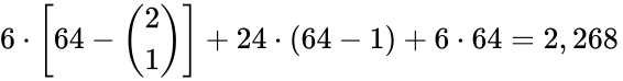 {\displaystyle 6\cdot \left[64-{2 \choose 1}\right]+24\cdot (64-1)+6\cdot 64=2,268\,}