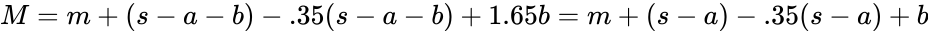 {\displaystyle M=m+(s-a-b)-.35(s-a-b)+1.65b=m+(s-a)-.35(s-a)+b}