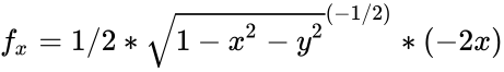 {\displaystyle f_{x}=1/2*{\sqrt {1-x^{2}-y^{2}}}^{(-1/2)}*(-2x)}
