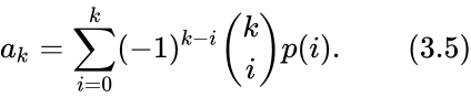 {\displaystyle a_{k}=\sum _{i=0}^{k}(-1)^{k-i}{\binom {k}{i}}p(i).\qquad (3.5)}
