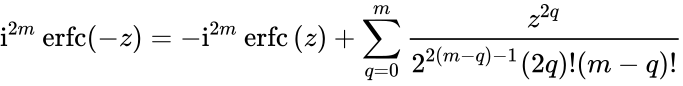 {\displaystyle \mathrm {i} ^{2m}\operatorname {erfc} (-z)=-\mathrm {i} ^{2m}\operatorname {erfc} \,(z)+\sum _{q=0}^{m}{\frac {z^{2q}}{2^{2(m-q)-1}(2q)!(m-q)!}}}
