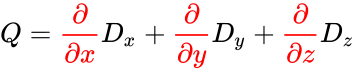 {\displaystyle Q={\color {red}{\frac {\partial }{\partial x}}}D_{x}+{\color {red}{\frac {\partial }{\partial y}}}D_{y}+{\color {red}{\frac {\partial }{\partial z}}}D_{z}}