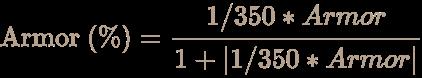 \color [rgb]{0.7058823529411765,0.6274509803921569,0.5490196078431373}{\text{Armor }}(\%)={\frac {1/350*Armor}{1+\vert 1/350*Armor\vert }}