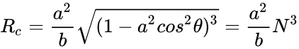{\displaystyle R_{c}={\frac {a^{2}}{b}}{\sqrt {(1-a^{2}cos^{2}\theta )^{3}}}={\frac {a^{2}}{b}}N^{3}}
