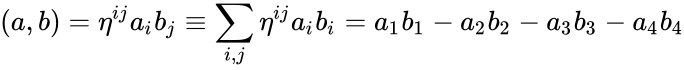 {\displaystyle (a,b)=\eta ^{ij}a_{i}b_{j}\equiv \sum _{i,j}\eta ^{ij}a_{i}b_{i}=a_{1}b_{1}-a_{2}b_{2}-a_{3}b_{3}-a_{4}b_{4}}