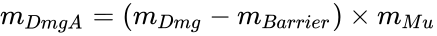 {\displaystyle m_{DmgA}=(m_{Dmg}-m_{Barrier})\times m_{Mu}}