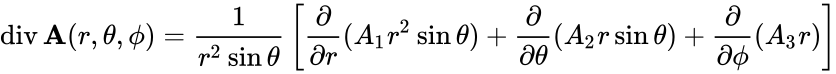 {\displaystyle \operatorname {div} \mathbf {A} (r,\theta ,\phi )={\frac {1}{r^{2}\sin {\theta }}}\left[{\frac {\partial }{\partial r}}(A_{1}r^{2}\sin {\theta })+{\frac {\partial }{\partial \theta }}(A_{2}r\sin {\theta })+{\frac {\partial }{\partial \phi }}(A_{3}r)\right]}