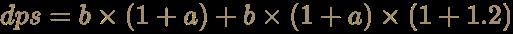 \color [rgb]{0.6392156862745098,0.5529411764705883,0.42745098039215684}dps=b\times (1+a)+b\times (1+a)\times (1+1.2)