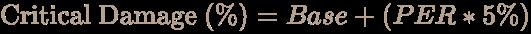 \color [rgb]{0.7058823529411765,0.6274509803921569,0.5490196078431373}{\text{Critical Damage }}(\%)=Base+(PER*5\%)