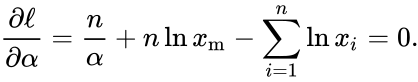 {\displaystyle {\frac {\partial \ell }{\partial \alpha }}={\frac {n}{\alpha }}+n\ln x_{\mathrm {m} }-\sum _{i=1}^{n}\ln x_{i}=0.}