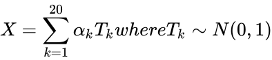 {\displaystyle X=\sum _{k=1}^{20}\alpha _{k}T_{k}whereT_{k}\sim N(0,1)}