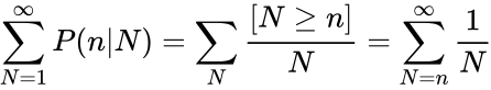 {\displaystyle \sum _{N=1}^{\infty }P(n|N)=\sum _{N}{\frac {[N\geq n]}{N}}=\sum _{N=n}^{\infty }{\frac {1}{N}}}