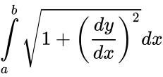 {\displaystyle \int \limits _{a}^{b}{\sqrt {1+\left({\dfrac {dy}{dx}}\right)^{2}}}dx}