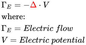 {\displaystyle {\begin{array}{l}\Gamma _{E}=-{\color {red}\Delta }\cdot V\\{\text{where:}}\\\Gamma _{E}=Electric\;flow\\V=Electric\;potential\\\end{array}}}