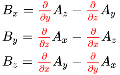 {\displaystyle {\begin{array}{l}B_{x}={\color {red}{\frac {\partial }{\partial y}}}A_{z}-{\color {red}{\frac {\partial }{\partial z}}}A_{y}\\B_{y}={\color {red}{\frac {\partial }{\partial z}}}A_{x}-{\color {red}{\frac {\partial }{\partial x}}}A_{z}\\B_{z}={\color {red}{\frac {\partial }{\partial x}}}A_{y}-{\color {red}{\frac {\partial }{\partial y}}}A_{x}\\\end{array}}}