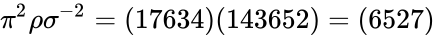 {\displaystyle \pi ^{2}\rho \sigma ^{-2}=(17634)(143652)=(6527)}
