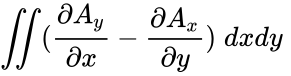 {\displaystyle \iint ({\frac {\partial A_{y}}{\partial x}}-{\frac {\partial A_{x}}{\partial y}})\;dxdy\;}