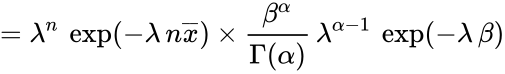 {\displaystyle =\lambda ^{n}\,\exp(-\lambda \,n{\overline {x}})\times {\frac {\beta ^{\alpha }}{\Gamma (\alpha )}}\,\lambda ^{\alpha -1}\,\exp(-\lambda \,\beta )}