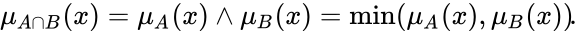 {\displaystyle \mu _{A\cap B}(x)=\mu _{A}(x)\land \mu _{B}(x)=\min(\mu _{A}(x),\mu _{B}(x))\!.}